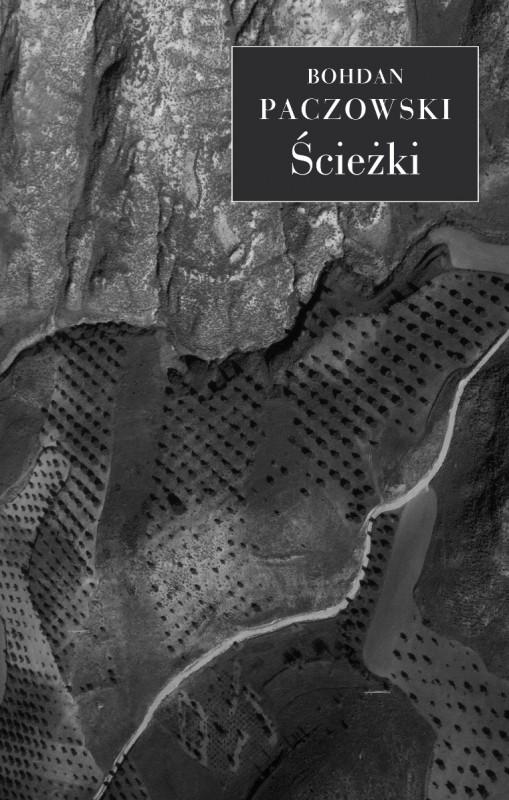 """Bohdan Paczowski """"Ścieżki"""" – okładka (źródło: materiały prasowe)"""