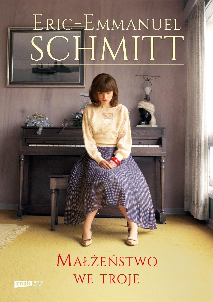 """Eric-Emmanuel Schmitt """"Małżeństwo we troje"""" – okładka (źródło: materiały prasowe)"""