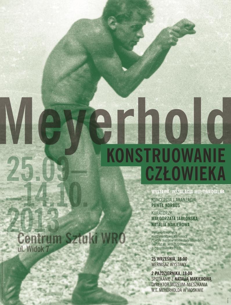 """Wystawa """"Meyerhold – konstruowanie człowieka"""", Centrum Sztuki WRO we Wrocławiu, plakat (źródło: materiały prasowe organizatora)"""