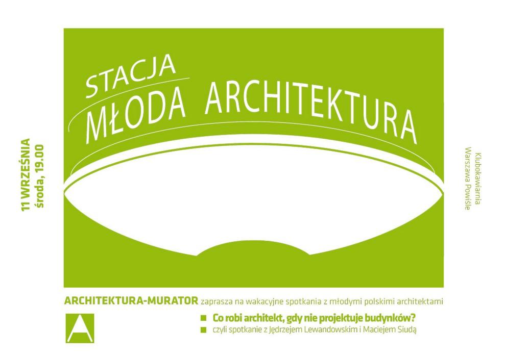 Stacja Młoda Architektura: Co robi architekt, gdy nie projektuje budynków? (źródło: materiały prasowe organizatora)