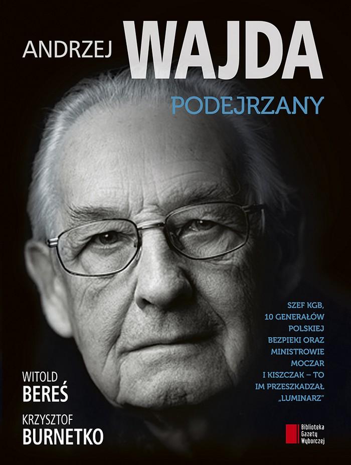 """""""Andrzej Wajda. Podejrzany"""", okładka (źródło: materiały prasowe wydawcy)"""