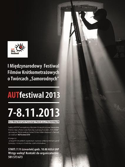 1. Międzynarodowy Festiwal Filmów Krótkometrażowych o Twórcach Samorodnych AUTfestiwal 2013 (źródło: materiały prasowe organizatora)