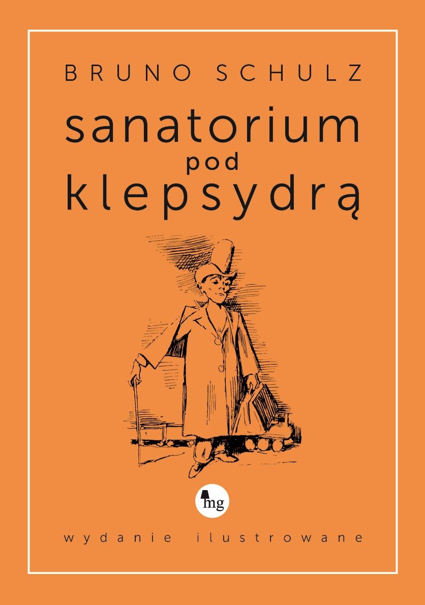 """Bruno Schulz """"Sanatorium pod klepsydrą"""" – okładka (źródło: materiały prasowe)"""