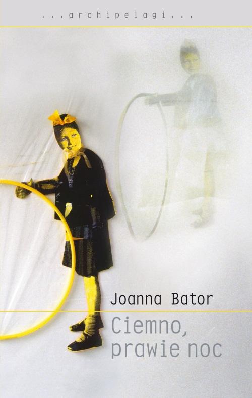 """Joanna Bator """"Ciemno, prawie noc"""" – okładka (źródło: materiały prasowe wydawcy)"""