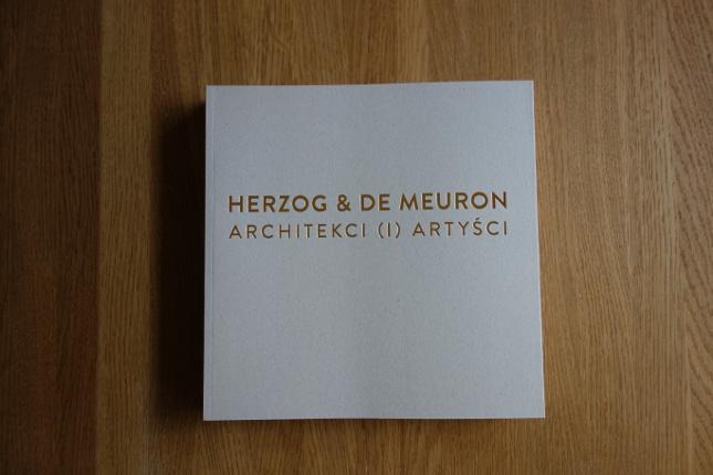 """Bartosz Haduch """"Herzog & de Meuron. Architekci (i) artyści"""" (źródło: materiały prasowe organizatora)"""