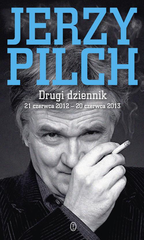 """Jerzy Pilch """"Drugi dziennik. 21 czerwca 2012 – 20 czerwca 2013"""" – okładka (źródło: materiały prasowe)"""