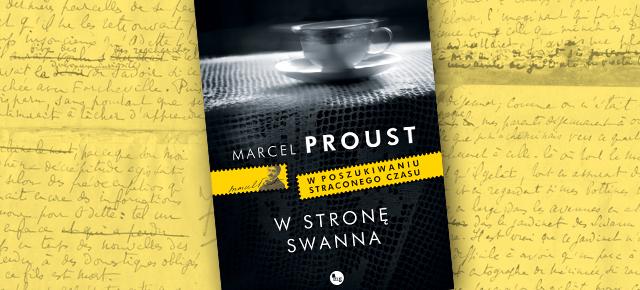 """Marcel Proust """"W stronę Swanna"""" (źródło: materiały prasowe wydawcy)"""