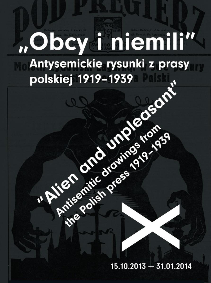 """""""Obcy i niemili. Antysemickie rysunki z prasy polskiej 1919–1939"""" – plakat (źródło: materiały prasowe)"""
