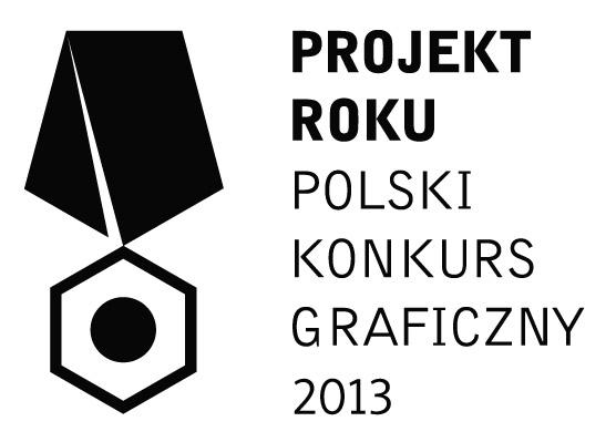 Projekt Roku. Polski Konkurs Graficzny 2013 (źródło: materiały prasowe organizatora)