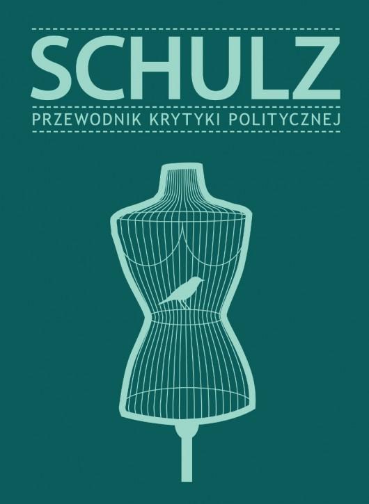 """""""Schulz. Przewodnik Krytki Politycznej"""" – okładka (źródło: materiały prasowe)"""