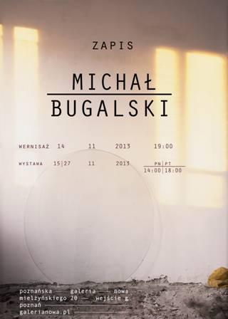 """Michał Bugalski, """"Zapis"""", Poznańska Galeria Nowa, plakat wystawy (źródło: materiały prasowe organizatora)"""