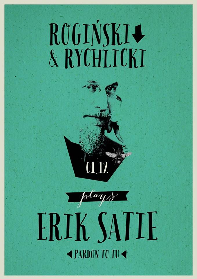 Raphael Rogiński / Łukasz Rychlicki Plays Erik Satie, plakat (źródło: mat. organizatora)
