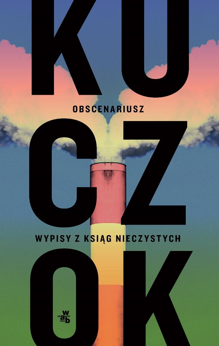 """Wojciech Kuczok """"Obscenariusz"""" – okładka (źródło: materiały prasowe)"""