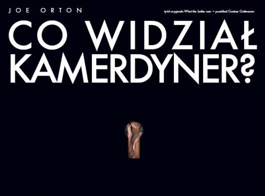"""Spektakl """"Co widział kamerdyner?"""", reż. Andrzej Zaorski, Teatr Polski w Bielsku-Białej, plakat (źródło: materiały prasowe organizatora)"""