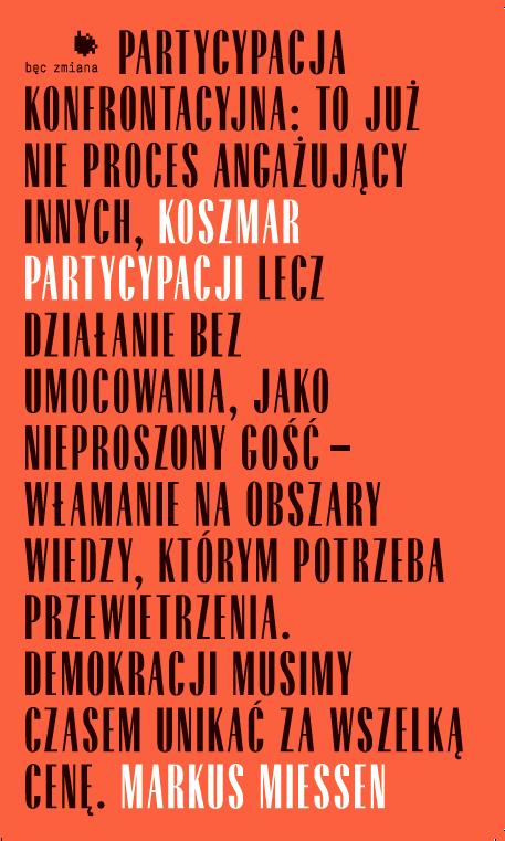 """""""Koszmar partycypacji"""" Markus Miessen (źródło: materiały prasowe wydawcy)"""