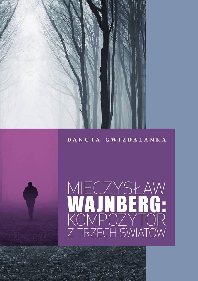 """""""Mieczysław Wajnberg: Kompozytor trzech światów"""", okładka (źródło: mat. prasowe)"""