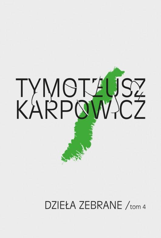 """Tymoteusz Karpowicz """"Dzieła zebrane"""", tom 4 – okładka (źródło: materiały prasowe)"""