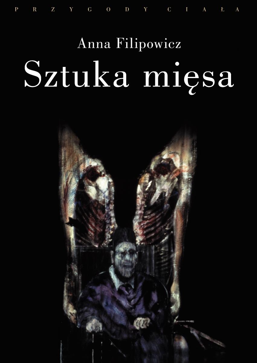 """Anna Filipowicz """"Sztuka mięsa"""" – okładka (źródło: materiały prasowe)"""