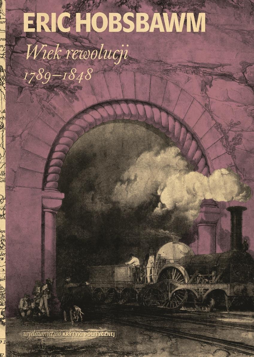 """Eric Hobsbawm """"Wiek rewolucji 1789–1848"""" – okładka (źródło: materiały prasowe)"""