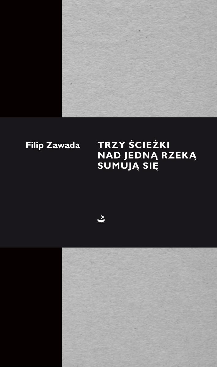 """Filip Zawada """"Trzy ścieżki nad jedną rzeką sumują się"""" – okładka (źródło: materiały prasowe)"""