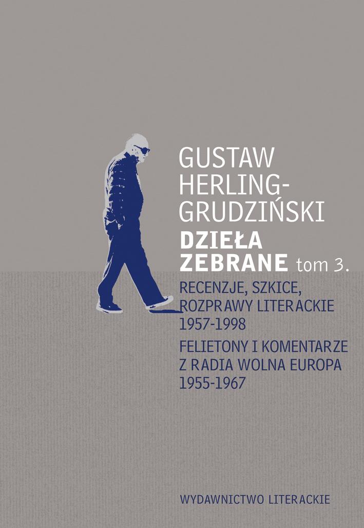 """G. Herling-Grudziński, """"Dzieła zebrane"""", t. 3 (źródło: materiały prasowe)"""