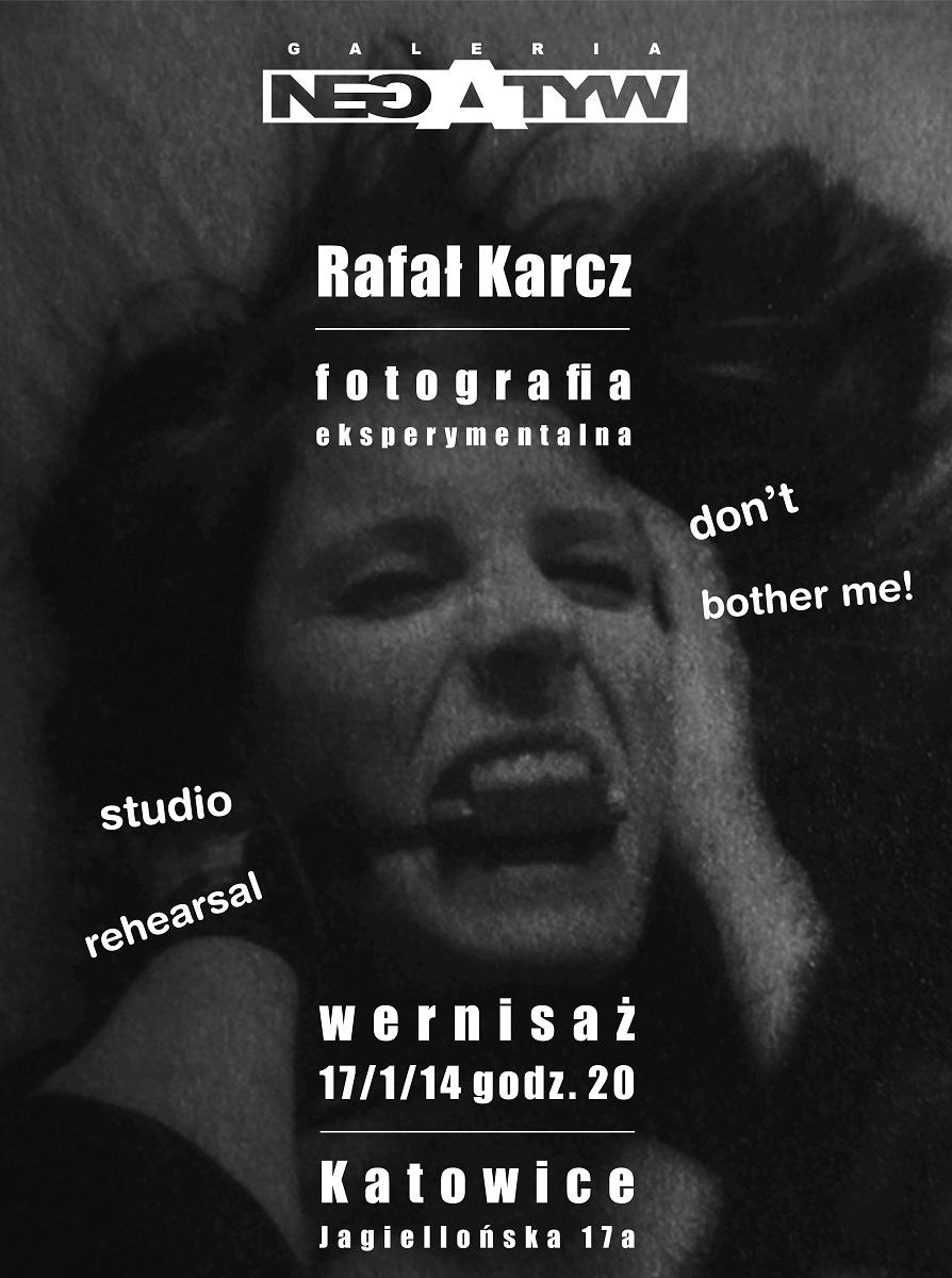 Plakat wystawy Rafała Karcza, Galeria Negatyw w Katowicach (źródło: materiały prasowe organizatora)