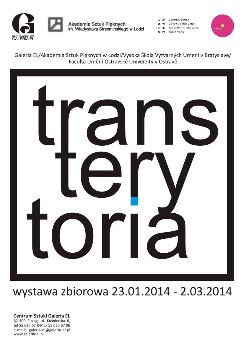 """Plakat wystawy """"Transterytoria"""", Centrum Sztuki Galeria EL w Elblągu (źródło: materiały prasowe organizatora)"""