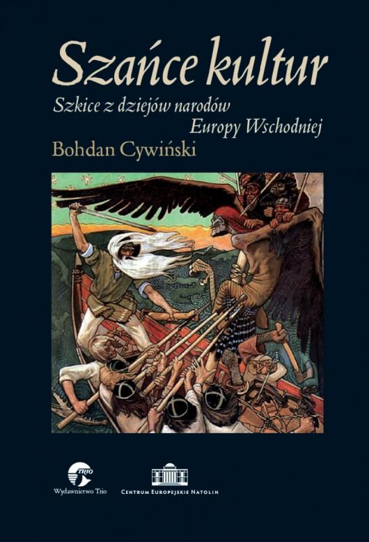 """Bohdan Cywiński """"Szańce kultur"""" – okładka (źródło: materiały prasowe)"""