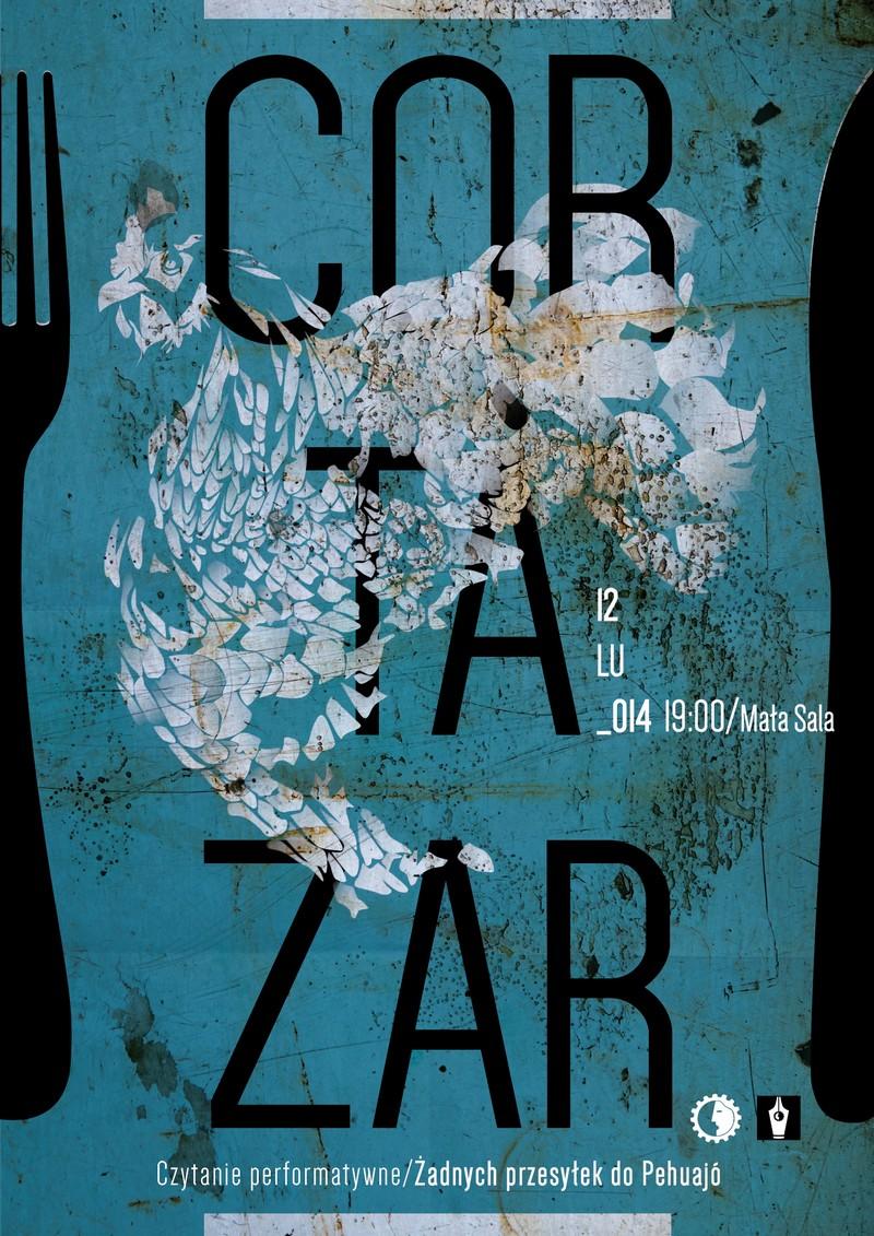 Czytanie performatywne Cortázara, plakat (źródło: materiały prasowe)