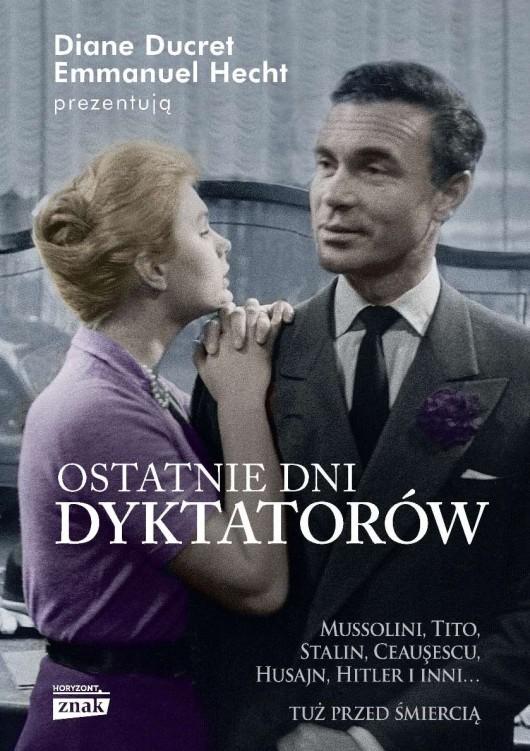"""Diane Ducret, Emmanuel Hecht """"Ostatnie Dni Dyktatorów"""" – okładka (źródło: materiały prasowe)"""