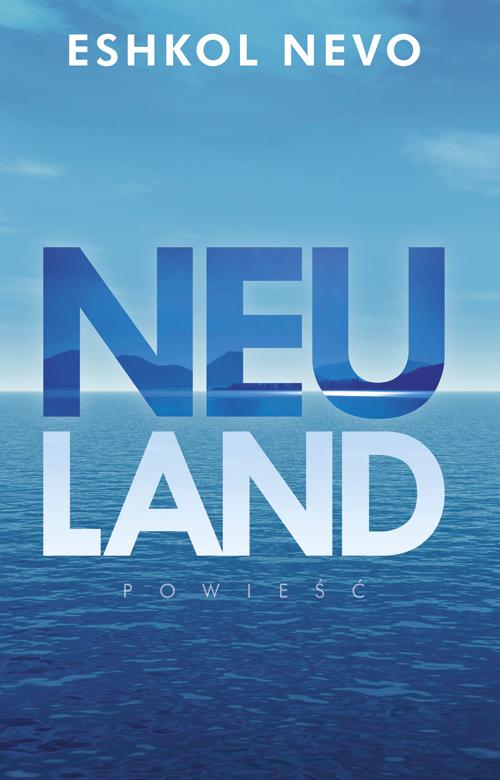 """Eshkol Nevo """"Neuland"""" – okładka (źródło: materiały prasowe)"""