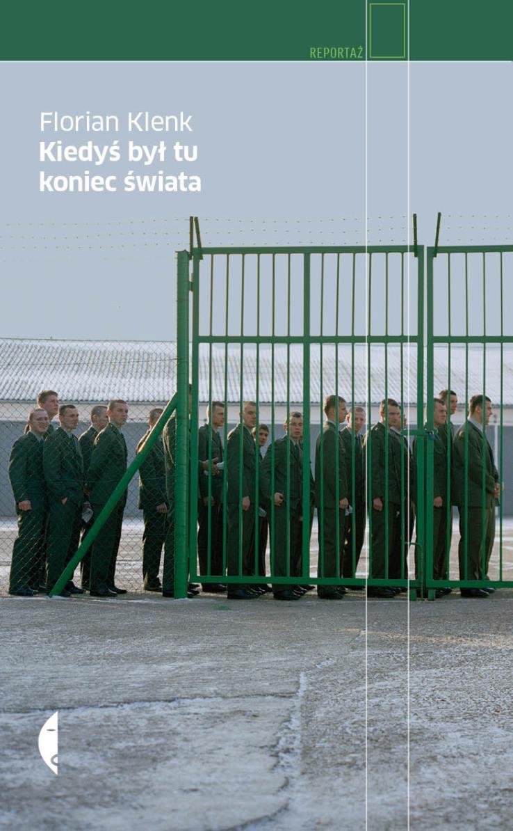 """Florian Klenk """"Kiedyś był tu koniec świata"""" – okładka (źródło: materiały prasowe Wydawnictwa Czarne)"""
