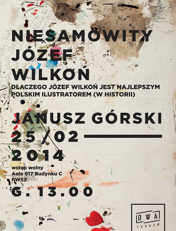 """Wykład prof. Janusza Górskiego """"Niesamowity Józef Wilkoń"""", PWSZ w Tarnowie, plakat (źródło: materiały prasowe organizatora)"""