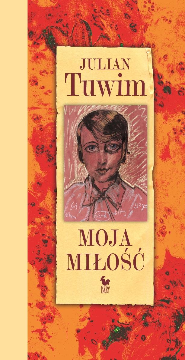 """Julian Tuwim """"Moja miłość"""" – okładka (źródło: materiały prasowe)"""