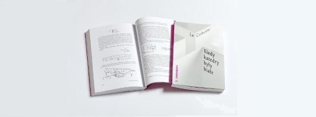 """""""Kiedy katedry były białe"""" Le Corbusier, wyd. Centrum Architektury (źródło: materiały prasowe organizatora)"""