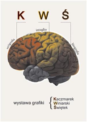 """Plakat wystawy """"KWŚ – Kaczmarek, Winiarski, Świętek"""", Galeria Oko dla Sztuki w Krakowie (źródło: materiały prasowe organizatora)"""