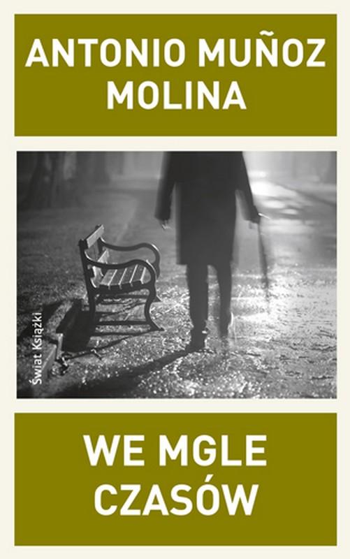 """Antonio Muñoz Molina, """"We mgle czasów"""" – okładka (źródło: materiały prasowe)"""