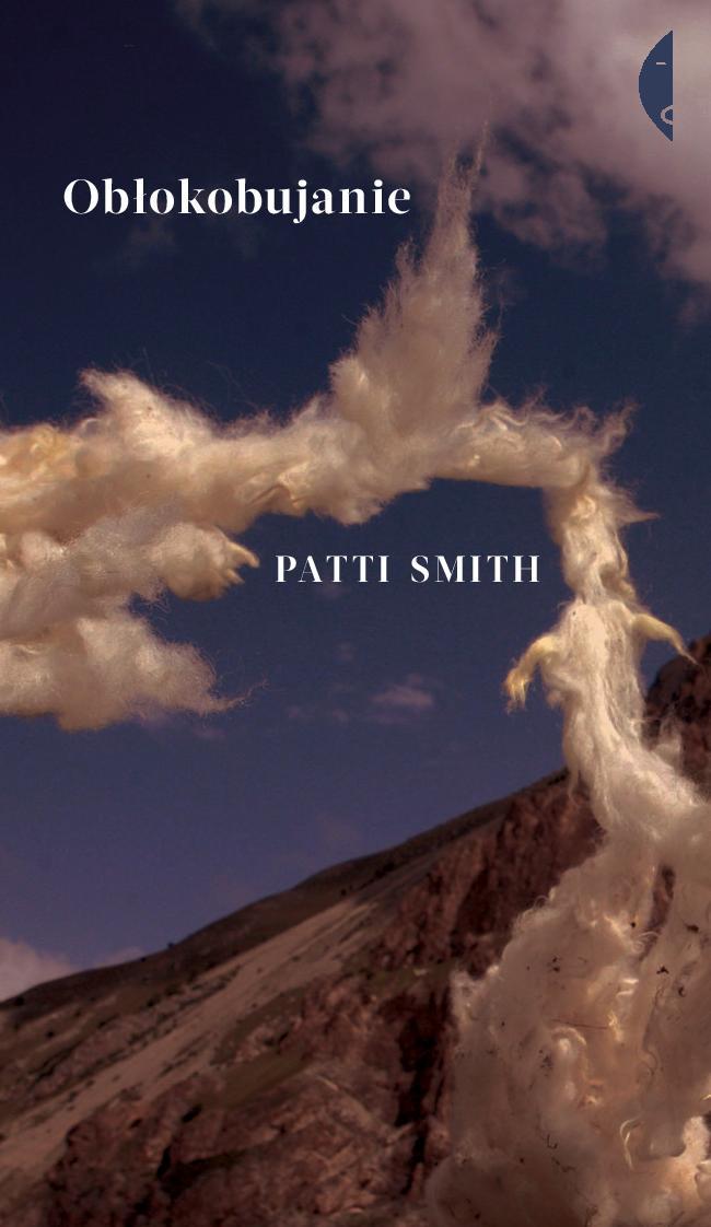 """Patti Smith """"Obłokobujanie"""" – okładka (źródło: materiały prasowe)"""