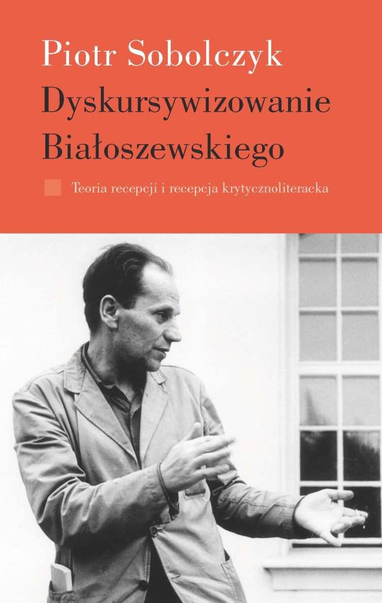 """Piotr Sobolczyk """"Dyskursywizowanie Białoszewskiego"""" – okładka (źródło: materiały prasowe)"""