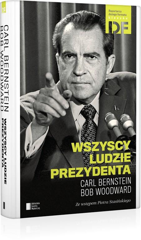 """C. Bernstein i B. Woodward, """"Wszyscy ludzie prezydenta"""", okładka (źródło: materiały prasowe)"""