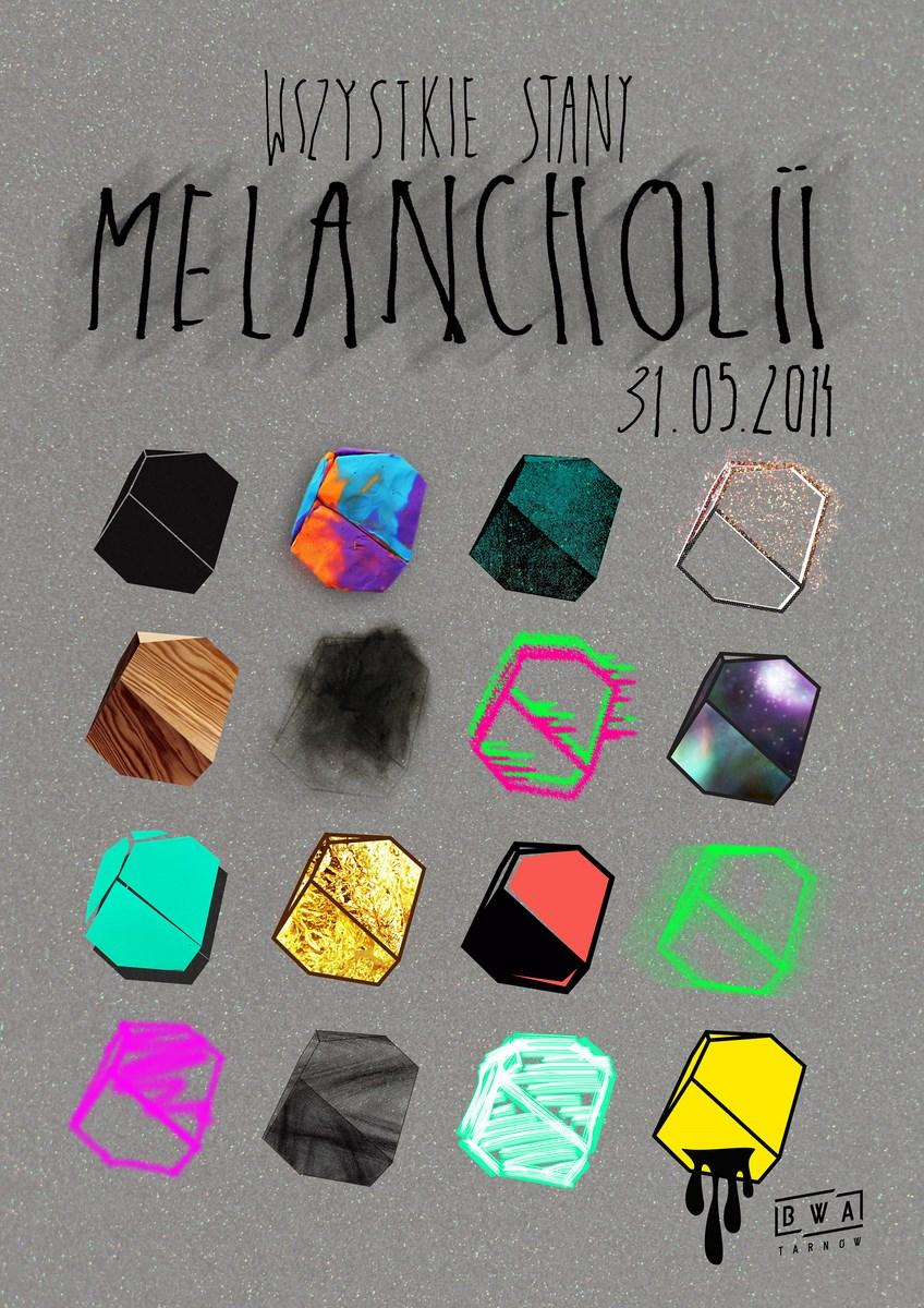 """Konkurs """"Wszystkie stany Melancholii"""", BWA w Tarnowie, plakat (źródło: materiały prasowe organizatora)"""