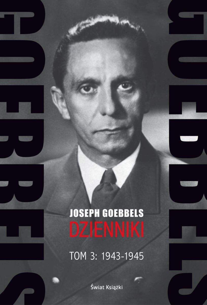 """Joseph Goebbels """"Dzienniki"""", t. 3 – okładka (źródło: materiały prasowe)"""