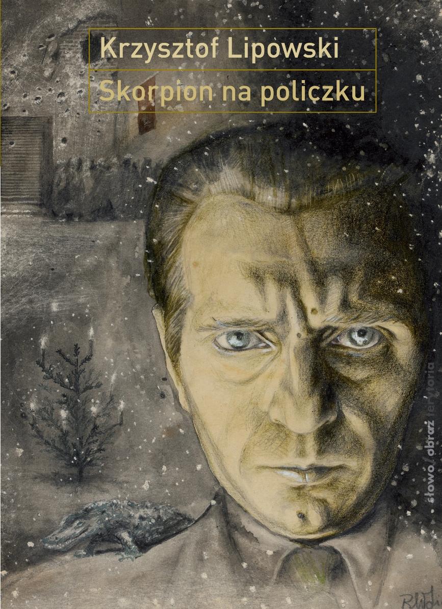 """Krzysztof Lipowski """"Skorpion na policzku"""" – okładka (źródło: materiały prasowe)"""