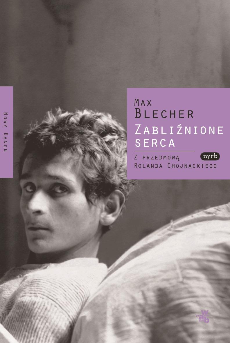 """Max Blecher """"Zabliźnione serca"""" – okładka (źródło: materiały prasowe)"""