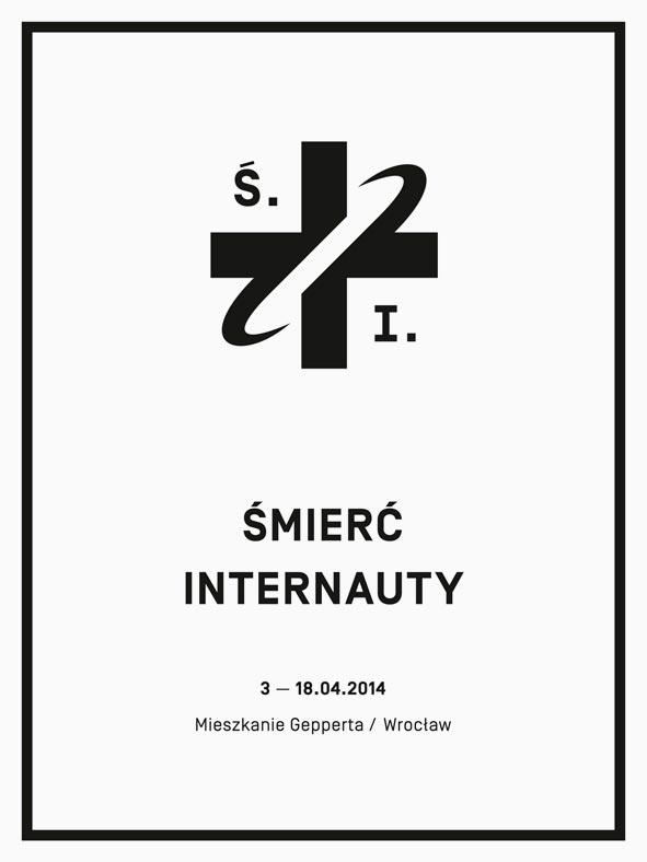 """Wystawa """"Śmierć Internauty"""", Mieszkanie Gepperta we Wrocławiu, plakat (źródło: materiały prasowe organizatora)"""