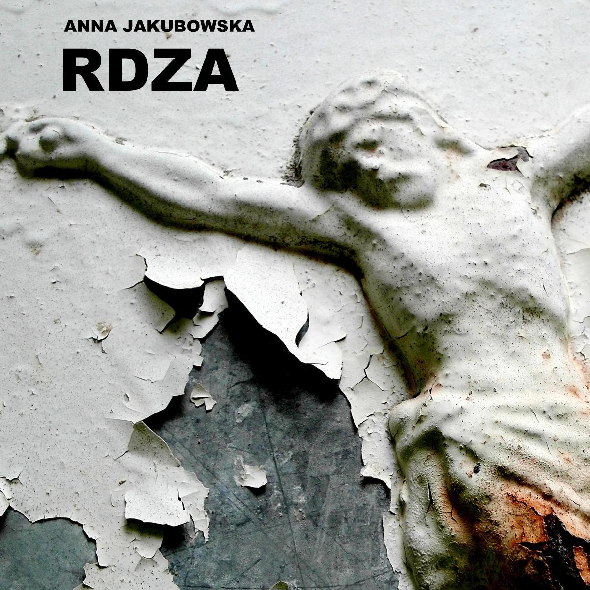 """Anna Jakubowska, """"Rdza"""", Ratusz Staromiejski w Gdańsku, plakat wystawy (źródło: materiały prasowe organizatora)"""