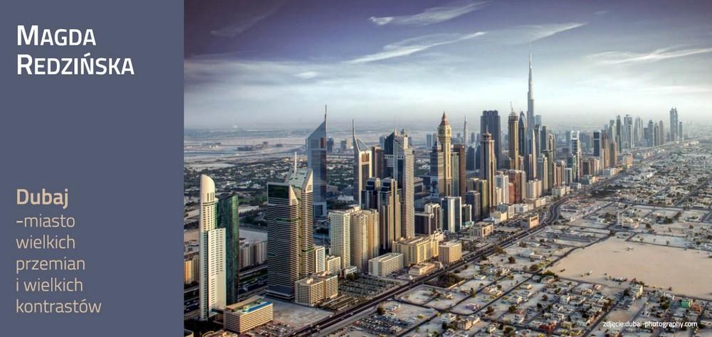 Magda Redzińska: Dubaj – miasto wielkich przemian i wielkich kontrastów (źródło: materiały prasowe organizatora)