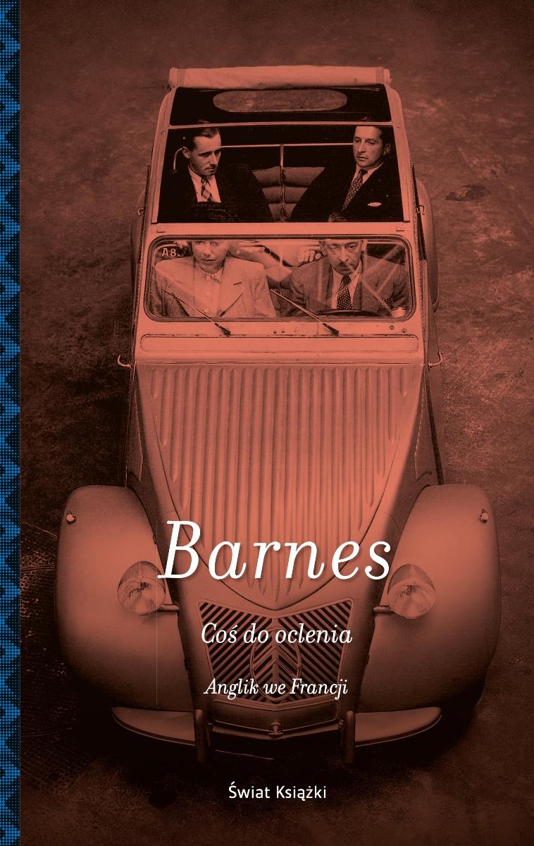 """Julian Barnes """"Coś do oclenia. Anglik we Francji"""" – okładka (źródło: materiały prasowe)"""