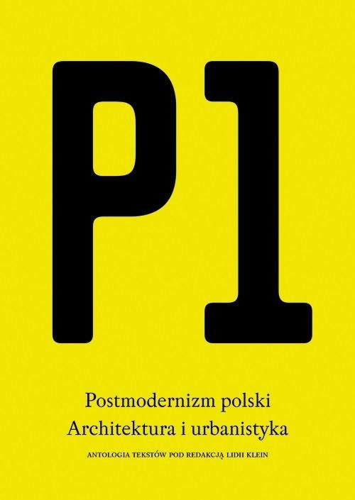 P1. Postmodernizm polski. Architektura i urbanistyka (źródło: materiały prasowe organizatora)