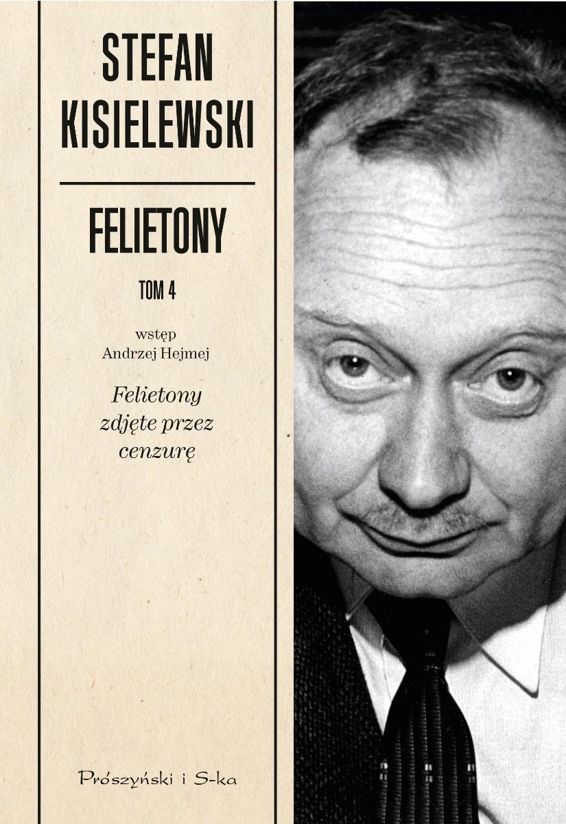 """Stefan Kisielewski """"Felietony"""", tom 4 – okładka (źródło: materiały prasowe)"""